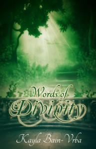 Words of Divinity - Kayla Bain-Vrba