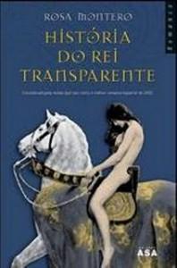 História do Rei Transparente - Rosa Montero