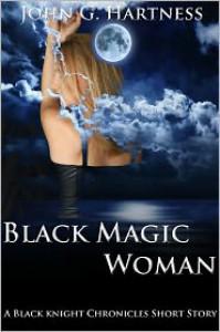 Black Magic Woman - John G. Hartness
