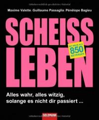Scheißleben - Maxime Valette, Pénélope Bagieu, Nora Schreiber, Guillaume Passaglia