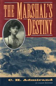 The Marshal's Destiny - C.H. Admirand