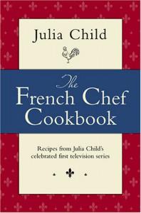 The French Chef Cookbook - Julia Child, Paul Child