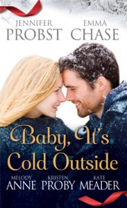 Baby, It's Cold Outside - 'Jennifer Probst',  'Emma Chase',  'Kristen Proby',  'Kate Meader',  'Melody Anne'