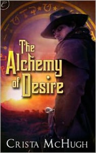 The Alchemy of Desire - Crista McHugh