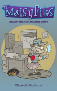 Maisy and the Missing Mice - Elizabeth Woodrum