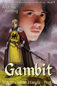 The Invisible Hands - Part 1: Gambit - Andrew Ashling