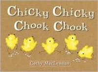 Chicky Chicky Chook Chook - Cathy MacLennan