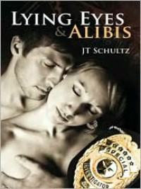 Lying Eyes and Alibis - J.T. Schultz