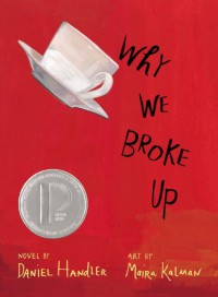 Why We Broke Up - Daniel Handler, Maira Kalman