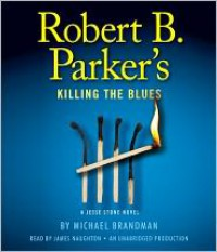 Robert B. Parker's Killing The Blues - Robert B. Parker, James Naughton, Michael Brandman