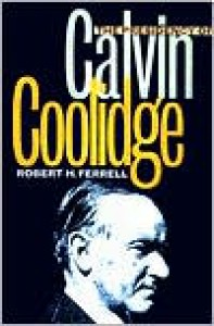 The Presidency of Calvin Coolidge - Robert H. Ferrell