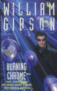 Burning Chrome - William Gibson, Bruce Sterling