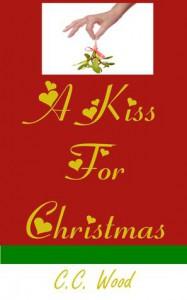 A Kiss for Christmas - C.C. Wood