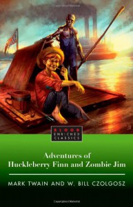 The Adventures of Huckleberry Finn and Zombie Jim - W. Bill Czolgosz