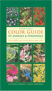 The Mix & Match Color Guide to Annuals and Perennials - Graham Strong;Alan Toogood