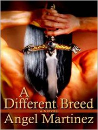 A Different Breed - Angel Martinez
