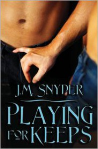 Playing for Keeps - J.M. Snyder