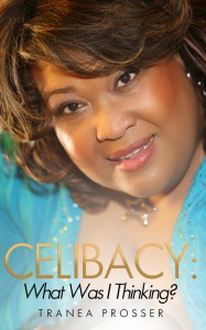 Celibacy, What Was I Thinking? - Tranea Prosser