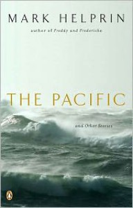 The Pacific and Other Stories - Mark Helprin