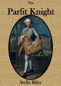 The Parfit Knight - Stella Riley