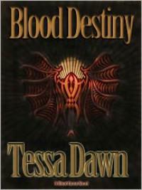 Blood Destiny - Tessa Dawn