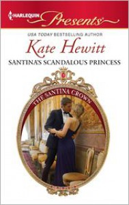 Santina's Scandalous Princess - Kate Hewitt