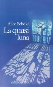 La quasi luna - Alice Sebold