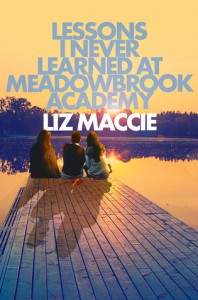 Lessons I Never Learned At Meadowbrook Academy - Liz Maccie