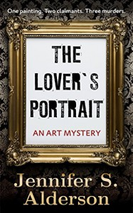 The Lover's Portrait: An Art Mystery - Jennifer S. Alderson