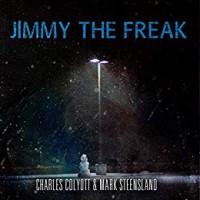 Jimmy the Freak - Pete Kahle, Charles Colyott, Mark Steensland