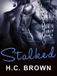 Stalked - H.C. Brown