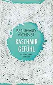 Kaschmirgefühl - Bernhard Aichner
