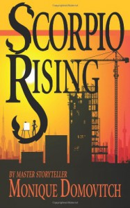 Scorpio Rising - Monique Domovitch