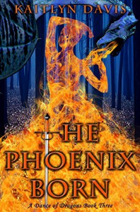 The Phoenix Born (A Dance of Dragons Book 3) - Kaitlyn Davis
