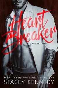 Heartbreaker: A Filthy Dirty Love Novel - Stacey Kennedy