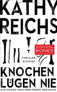 Knochen lügen nie: Ein neuer Fall für Tempe Brennan - Kathy Reichs, Klaus Berr