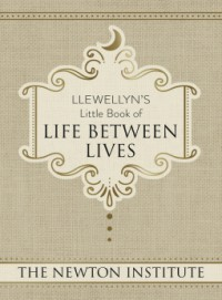 Llewellyn's Little Book of Life Between Lives  - The Newton Institute