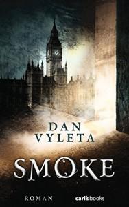 Smoke: Roman - Katrin Segerer, Dan Vyleta