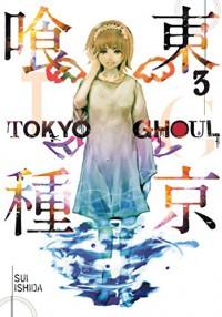 Tokyo Ghoul, Vol. 3 - Sui Ishida