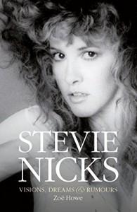 Stevie Nicks: Visions, Dreams & Rumors - Zoë Howe