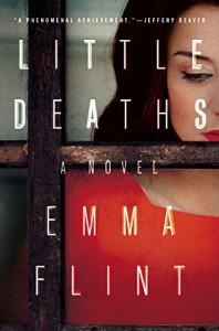 Little Deaths: A Novel - Emma Flint