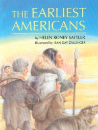 The Earliest Americans - Helen Roney Sattler, Jean Day Zallinger