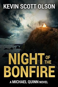 Night of the Bonfire: A Michael Quinn Novel - Kevin Scott Olson