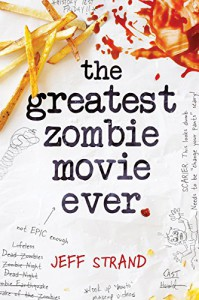 The Greatest Zombie Movie Ever - Jeff Strand