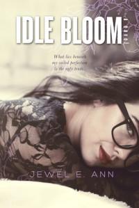 Idle Bloom - Jewel E. Ann