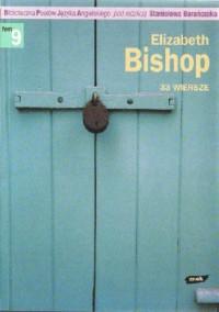 33 wiersze - Stanisław Barańczak, Elizabeth Bishop