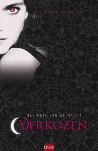 Verkozen (Het Huis van de Nacht, #1) - Henny van Gulik, P.C. Cast, Kristin Cast