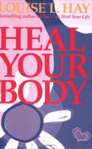 Heal Your Body/New Cover - Louise L. Hay