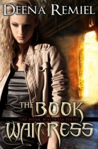 The Book Waitress (Book 1, The Book Waitress Series) - Deena Remiel