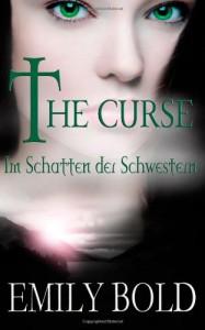 The Curse - Im Schatten der Schwestern - Emily Bold